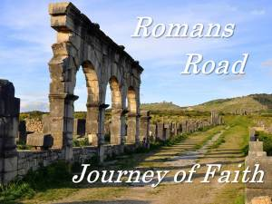 Romans Road, A Journey of Faith